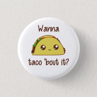 Wollen Sie zum Taco 'Kampf es? Runder Button 2,5 Cm