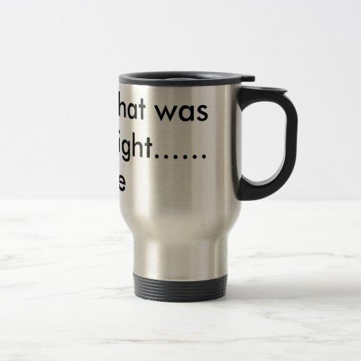 wollen, was es??? war? oder rechtes ...... coffe teetassen