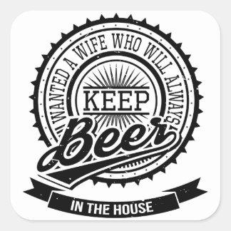 Wollte eine Ehefrau, die immer Bier-Aufkleber Quadratischer Aufkleber