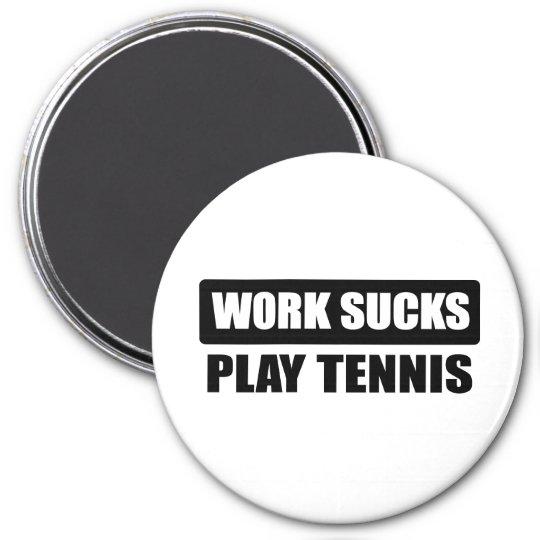Work sucks play tennis runder magnet 7,6 cm