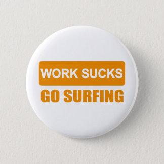 works sucks go surfing runder button 5,7 cm