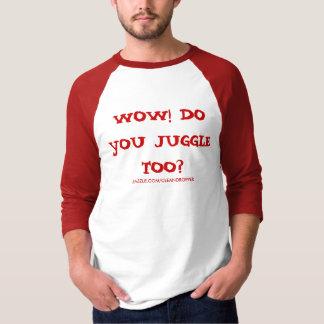 WOW! JONGLIEREN SIE AUCH? , T-Shirt