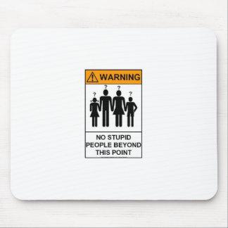 WStupid Leute-Warnen Mousepad