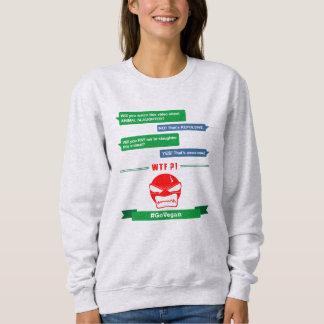 WTF! Nicht-Vegans-Gespräche Sweatshirt