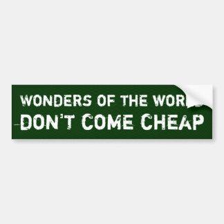Wunder der Welt kommen nicht billig Autoaufkleber