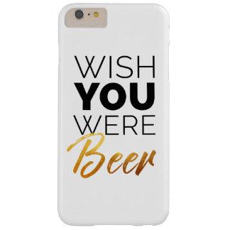 Wünschen Sie, dass Ihre Bier waren Barely There iPhone 6 Plus Hülle