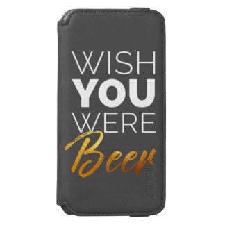 Wünschen Sie, dass Ihre Bier waren Incipio Watson™ iPhone 6 Geldbörsen Hülle