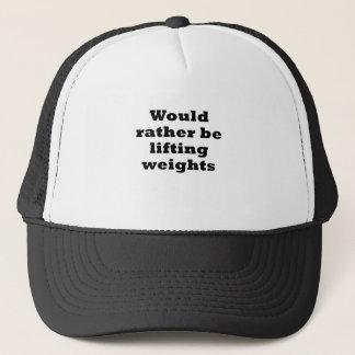 Würde vielmehr Gewichte anheben Truckerkappe