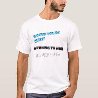 Würden Sie ruhig sein T-Shirt