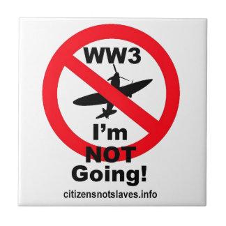 WW3 - Ich gehe NICHT Keramikfliese