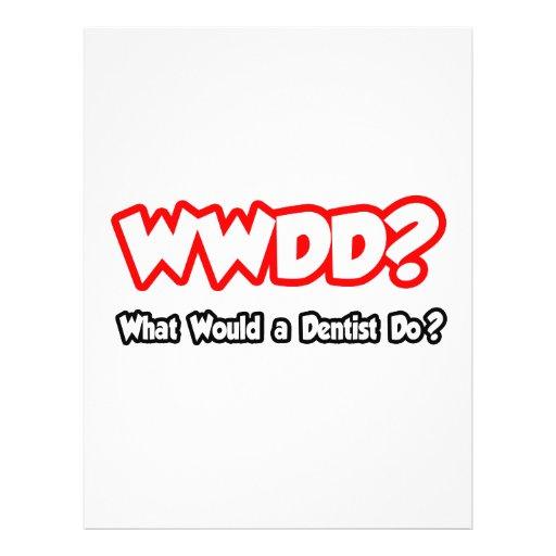 WWDD…, was ein Zahnarzt tun würde? Flyerdruck
