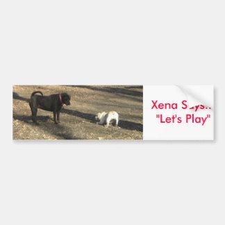 """xenaplay, sagt Xena, dass… """"uns spielen lassen Sie Autoaufkleber"""