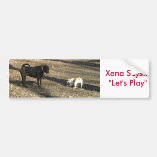 """xenaplay, sagt Xena, dass… """"uns spielen lassen Sie Auto Aufkleber"""