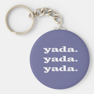 yada.yada.yada. standard runder schlüsselanhänger