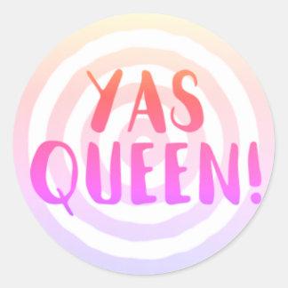 Yas Königin!  Bullaugen-rosa Kreis-Aufkleber Runder Aufkleber