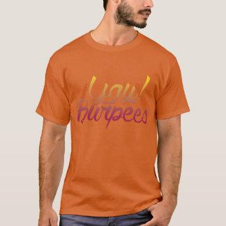 YAY BURPEES T-Shirt