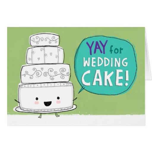 YAY für Hochzeitstorte!  Kundengerecht Karte