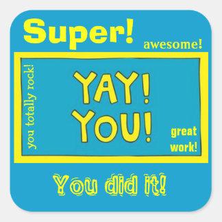 Yay Sie! Bestätigungs-Aufkleber für Kinder Quadratischer Aufkleber