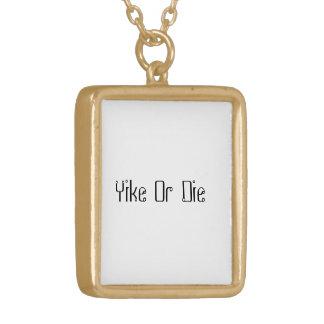 Yike oder sterben Halskette 3