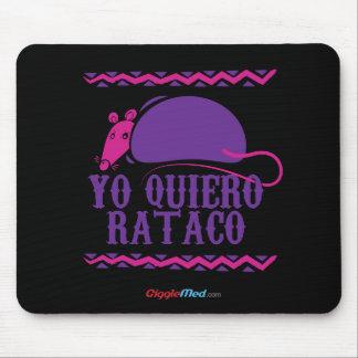 Yo Quiero Rataco Mousepad