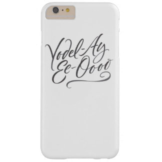 """Yodelling Kalligraphie """"Yodel-Ay-EE-Oooo"""" Yodel Barely There iPhone 6 Plus Hülle"""