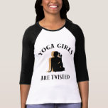 Yoga-Mädchen sind verdrehter T - Shirt