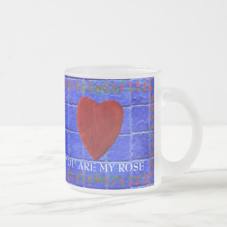 You are my rose mattglastasse