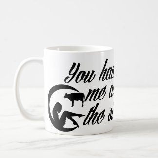 YOU HAD ICH AT THE STARE KAFFEETASSE