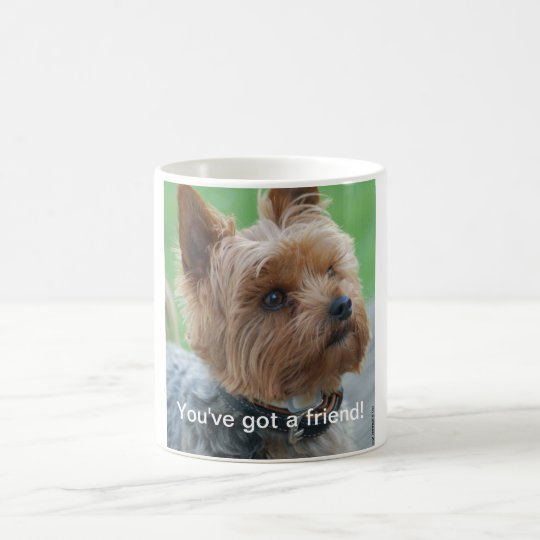 You've got a friend - Yorkshire-Terrier - Mug Kaffeetasse