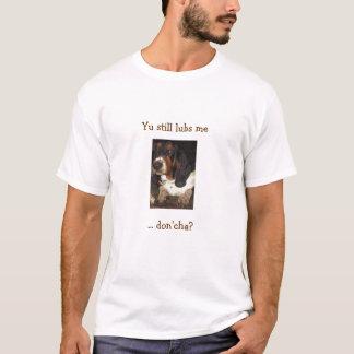 """""""Yu noch lubs ich"""" T - Shirt"""