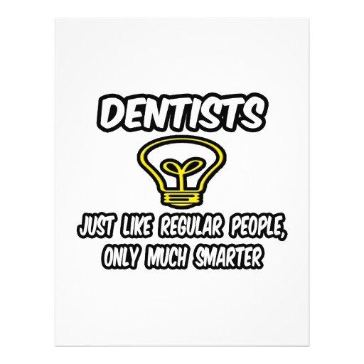 Zahnärzte… wie die regelmäßigen Leute, nur intelli Flyerbedruckung