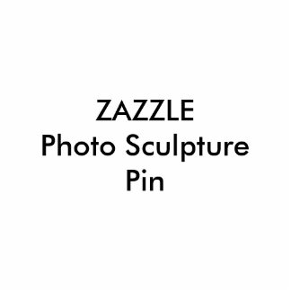Zazzle kundenspezifische fotoskulptur button