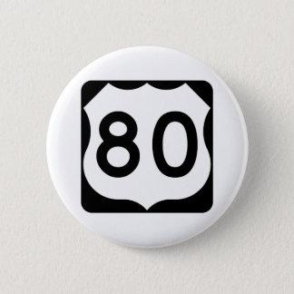 Zeichen US-Weg-80 Runder Button 5,1 Cm