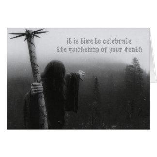 Zeit, die Beschleunigung Ihres Todes zu feiern Karte