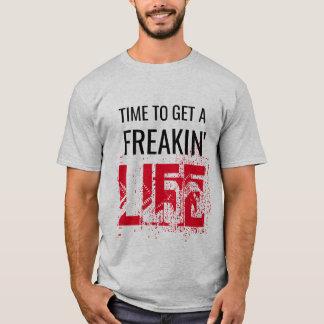 Zeit, einem ausflippenden Leben lustigen T - T-Shirt