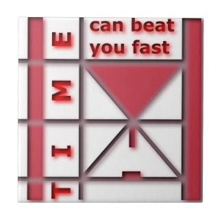 Zeit kann Sie schnell schlagen Fliese