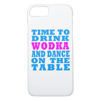 Zeit, Wodka zu trinken und auf die Tabelle zu iPhone 8/7 Hülle