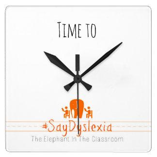 Zeit zur #SayDyslexia Quadrat-Wanduhr Quadratische Wanduhr