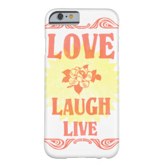 Zellen-Telefon-Kasten - Liebe-Lachen Live Barely There iPhone 6 Hülle