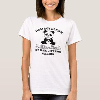 zerstören Sie racism.be, wie ein panda.he black.he T-Shirt