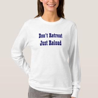 Ziehen Sie nicht gerade Umladen zurück T-Shirt