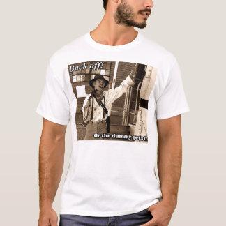 Ziehen Sie sich zurück oder die Attrappe erhält es T-Shirt