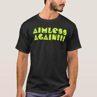 ZIELLOSES WIEDER - UNREIFES T-STÜCK T-Shirt