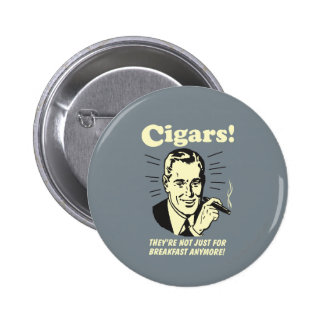 Zigarren: Nicht gerade Frühstück mehr Anstecknadelbuttons
