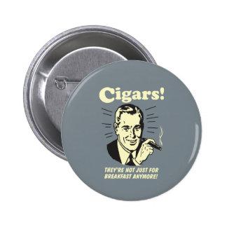Zigarren: Nicht gerade Frühstück mehr Runder Button 5,7 Cm