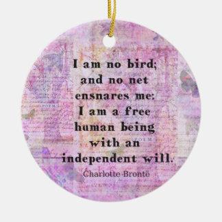 Zitat Charlottes Bronte über Unabhängigkeit Keramik Ornament