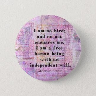 Zitat Charlottes Bronte über Unabhängigkeit Runder Button 5,7 Cm