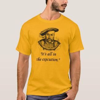 Zitat des Henrys VIII T-Shirt