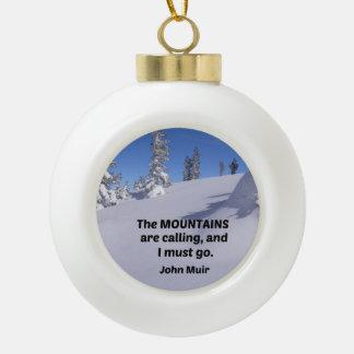 Zitat durch John Muir: Die Berge nennen Keramik Kugel-Ornament
