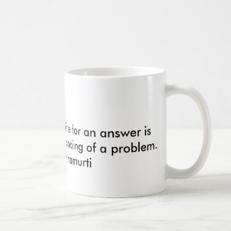 Zitat durch Philosophen Jiddu Krishnamurthi Kaffeetasse